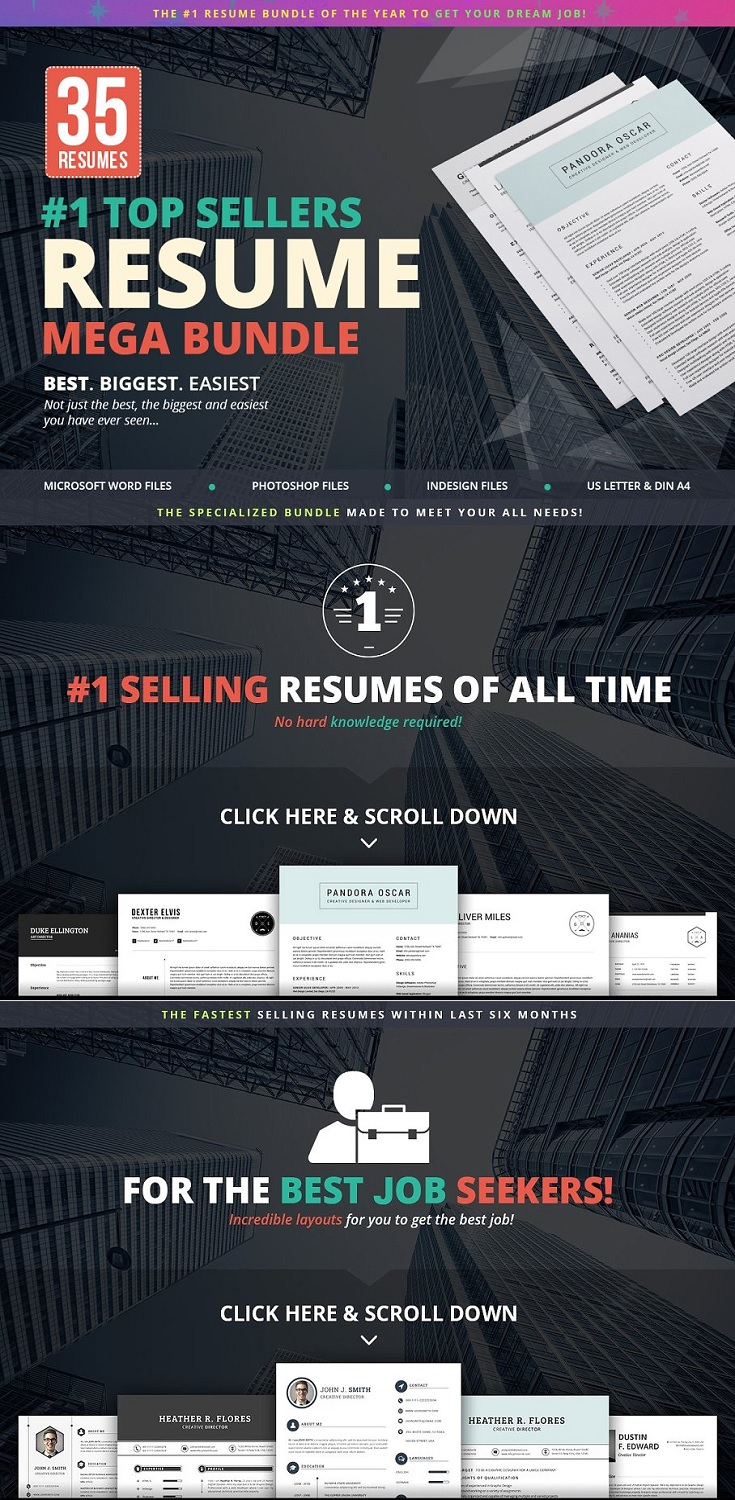 Top Sellers Resume Mega Bundle The best resumes at best price is here, you will get all types of resume templates in three formats Microsoft word, Photoshop and InDesign with US Letter & A4 size.