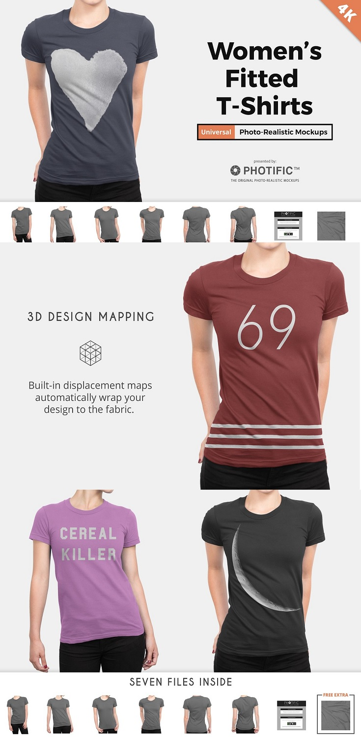 Women's T-Shirt Apparel Mockups Put simply, we set out to make the highest quality t-shirt templates available. This Photoshop mockup pack includes seven Women's fit T-shirt templates. 4K files ensure your designs look great on all displays, even when cropped and zoomed. 3D mapping wraps your art to each shirt instantly for ultimate realism, and all of the templates are ready for all-over print designs.