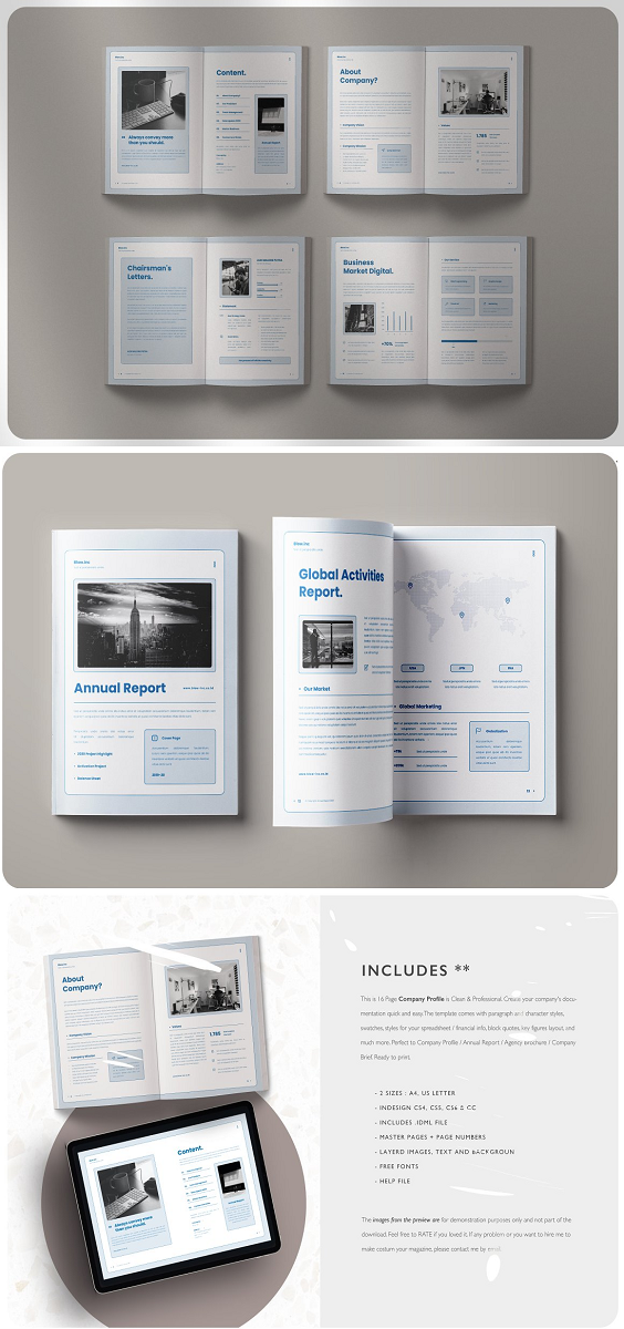 "The Company Profile is editorial layout template with 16pp Indesign is perfect for the publication of a complete and professional annual report or company profile, The document/template and designed in both A4 (297×210mm) and US Letter (8.5×11""). It's divided into a first part with photos and narrative to provide all the interesting information about the company and a second part, contains the financial details with graphics for a visual result. 16pp Indesign Document A4 Size US Latter Compatible with Adobe Indesign CS4, CS5, CS5.5 & CS6 &CC Paragraph and Character Styles Master Pages Free Font Use Grid Based Layouts Help File Images Not Include just priview."