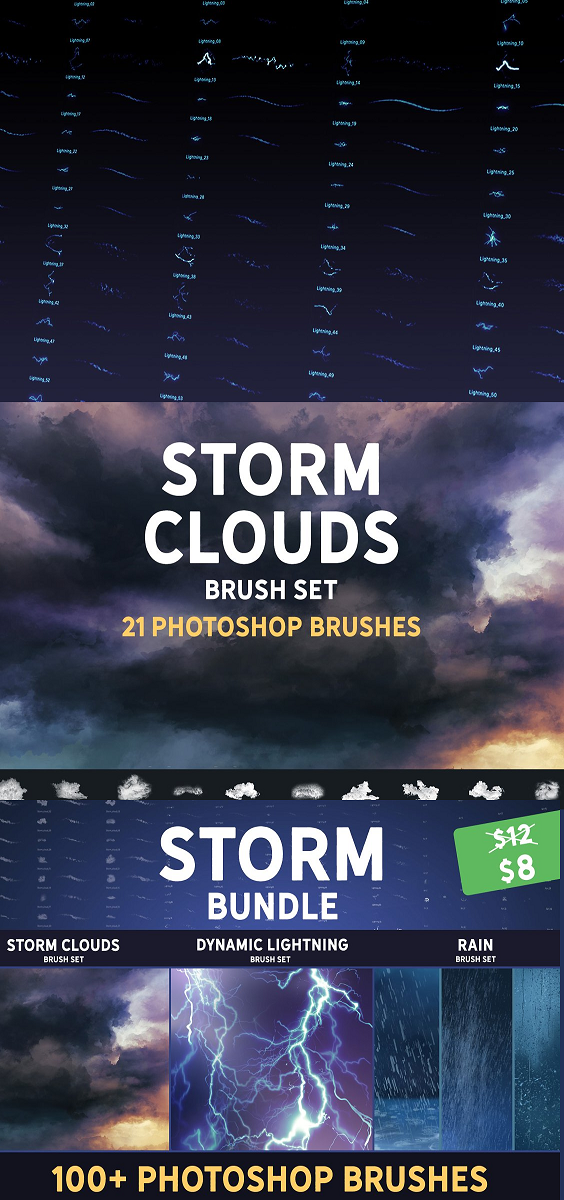 Storm bundle 100+ hi-res Photoshop brushes Including: -Storm clouds brush set -Dynamic lightning brush set + workflow sample -Rain brush set Not only Stamp overlays, you can actually paint with them. Ideal for sketches, good base for illustrations, concept art, matte painting.